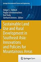 Sustainable land use and rural development in Southeast Asia : innovations and policies for mountainous areas