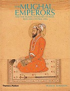 The Mughal emperors and the Islamic dynasties of India, Iran, and Central Asia, 1206-1925