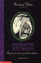 Horror stories : as you've never read them before
