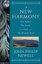 A new harmony : the spirit, the earth, and the human soul