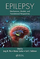 Epilepsy : mechanisms, models, and translational perspectives