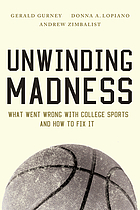Unwinding madness : what went wrong with college sports-and how to fix it