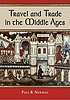Travel and trade in the Middle Ages by  Paul B Newman