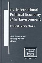 The international political economy of the environment : critical perspectives