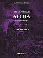 Aecha : (Lamentations) : for violin, cello, and piano