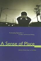 A sense of place : re-evaluating regionalism in Canadian and American writing