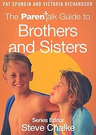 The Parentalk guide to brothers and sisters