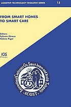 From smart homes to smart care : ICOST 2005, 3rd International Conference on Smart Homes and Health Telematics