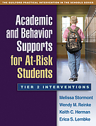 Academic and behavior supports for at-risk students : tier 2 interventions