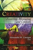 Creativity : fostering, measuring and contexts