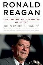Ronald Reagan : fate, freedom, and the making of history