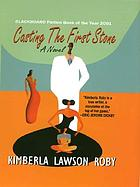 Casting the first stone : by Kimberla Lawson Roby