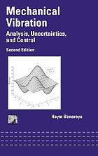 Mechanical vibration : analysis, uncertainties, and control