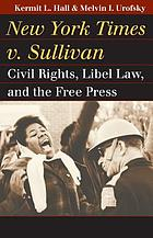 New York Times v. Sullivan : civil rights, libel law, and the free press