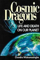 Cosmic dragons : life and death on our planet