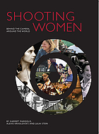 Shooting women : behind the camera, around the world