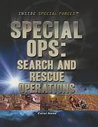 Special ops : search and rescue operations