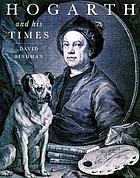 Hogarth and his times : serious comedy