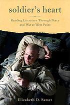 Soldier's heart : reading literature through peace and war at West Point