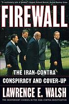 Firewall : the Iran-Contra conspiracy and cover-up