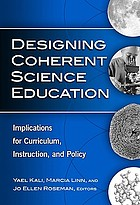 Designing coherent science education : implications for curriculum, instruction, and policy