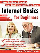 Internet basics for beginners : how to send e-mails and surf the net with ease