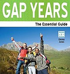 Gap years : the essential guide
