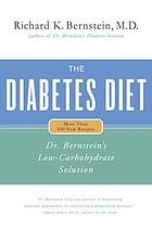 The diabetes diet : Dr. Bernstein's low-carbohydrate solution