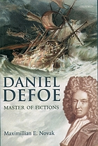 Daniel Defoe : master of fictions : his life and ideas