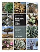 The Timber Press guide to succulent plants of the world : a comprehensive reference to more than 2000 species