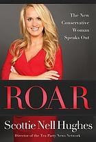 Roar : the new conservative woman speaks out