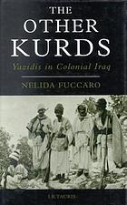 The other Kurds : Yazidis in colonial Iraq