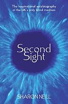 Second sight : the true story of Britain's most remarkable medium