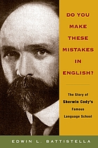 Do you make these mistakes in English? : the story of Sherwin Cody's famous language school