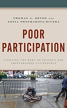Poor participation : fighting the wars on poverty and impoverished citizenship