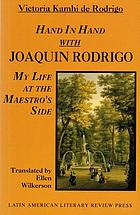 Hand in hand with Joaquin Rodrigo : my life at the maestro's side