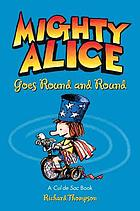 Mighty Alice goes round and round : a Cul de Sac book