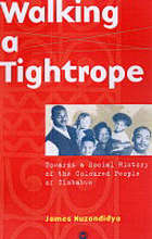 Walking a tightrope : towards a social history of the Coloured community of Zimbabwe