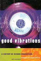 Good vibrations : a history of record production