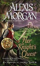 Her Knight's quest : a Warriors of the Mist novel