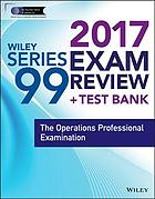 Wiley series 99 exam review 2017 : the Operations Professional Qualification Examination