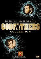Godfathers collection : the true history of the Mafia