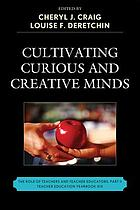 Cultivating curious and creative minds : the role of teachers and teacher educators. Part II