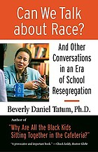 Can we talk about race? : and other conversations in an era of school resegregation