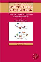 International review of cell and molecular biology. Volume 335, Transcriptional gene regulation in health and disease