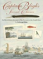 Captain Bligh's second chance : an eyewitness account of his return to the South Seas