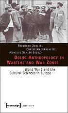 Doing anthropology in wartime and war zones : World War I and the cultural sciences in Europe