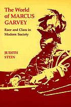The world of Marcus Garvey : race and class in modern society
