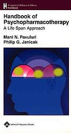 Handbook of psychopharmacotherapy : a life span approach