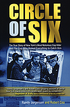Circle of six : the true story of New York's most notorious cop killer and the cop who risked everything to catch him